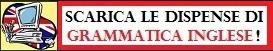 Clicca qui per scaricare le dispense di GRAMMATICA INGLESE!